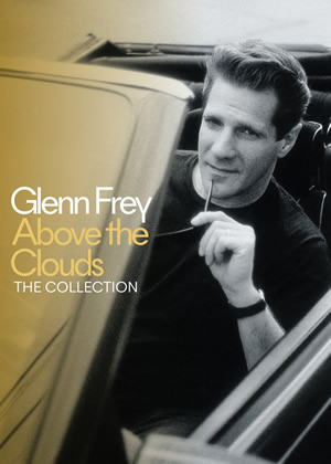 Glenn Frey: Above The Clouds: The Collection