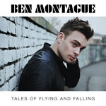 Ben Montague: Tales Of Flying And Falling