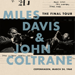 Miles Davis & John Coltrane: The Final Tour: The Bootleg Series Vol. 6